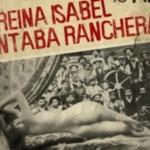 La Reina isabel cantaba rancheras sube a las tablas