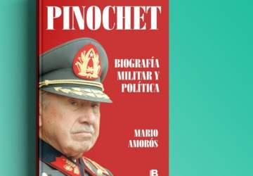 Pinochet, Biografía Militar y Política: El libro que retrata de pies a cabeza al dictador