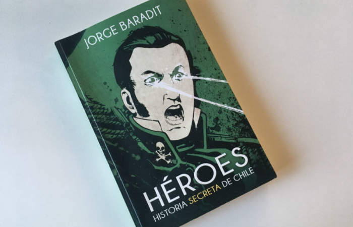Héroes, el libro de Jorge Baradit que pone en escena a próceres chilenos poco reconocidos por la Historia