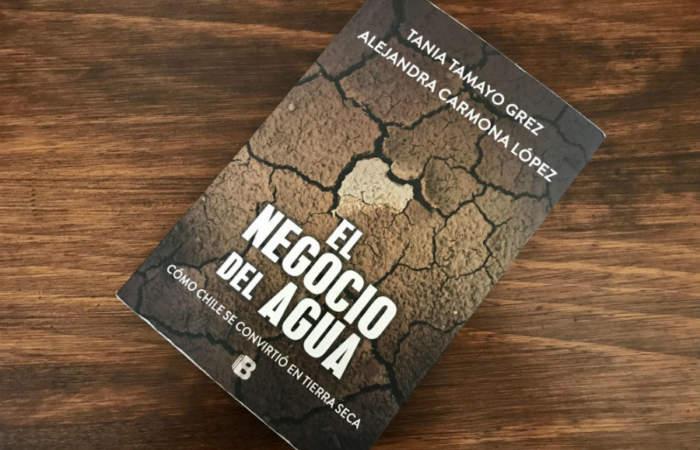 El Negocio del Agua, un libro necesario para repensar el futuro de Chile