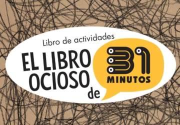Descarga gratis El libro ocioso de 31 Minutos, con un montón de actividades para los niños