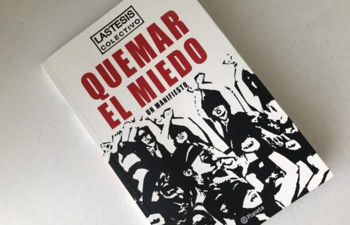 Quemar el miedo, el claro manifiesto artístico y político del colectivo Lastesis